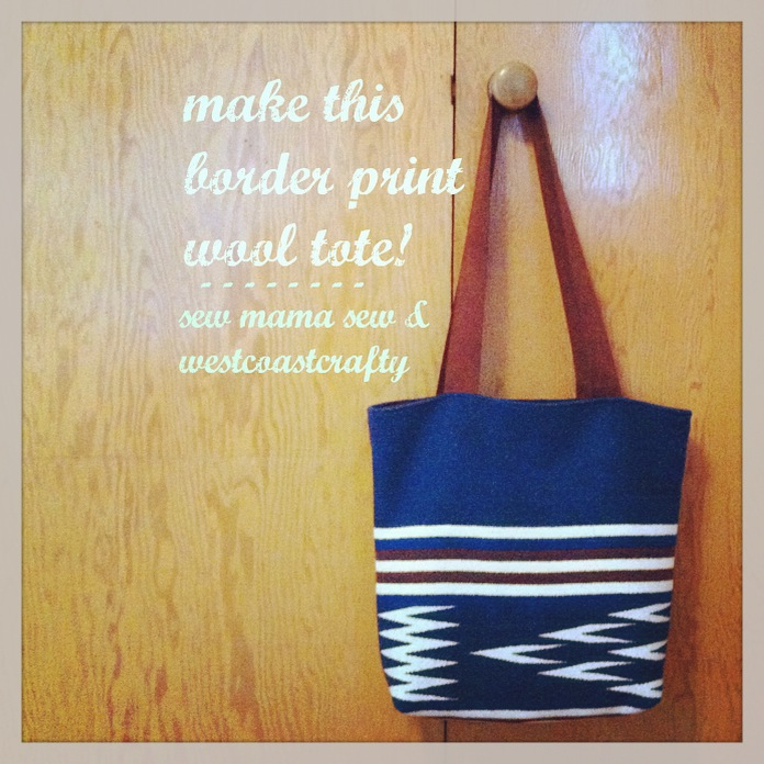 Border Print Wool Tote Tutorial 1